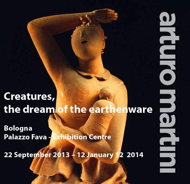 """""""Artuto Martini. Creatures. The dream of the earthenware"""" in Palazzo Fava, Bologna"""